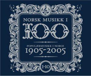 Norsk musikk i 100 − Populærmusikk fra 1905 til 2005