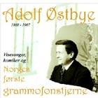 Adolf Østbye - Norges Første Grammofonstjerne (2005)
