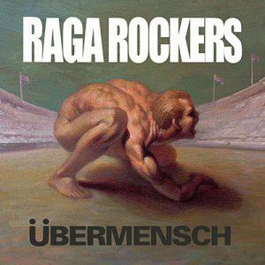 Raga Rockers: Übermensch