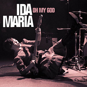 Ida Maria_Oh My God